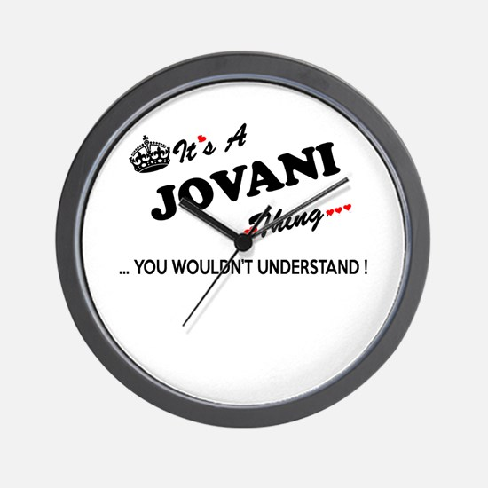 JOVANI thing, you wouldn't understand Wall Clock
