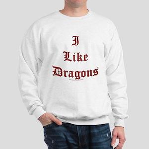 I Like Dragons Sweatshirt