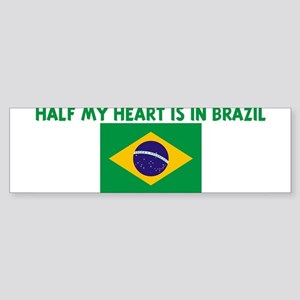 HALF MY HEART IS IN BRAZIL Bumper Sticker