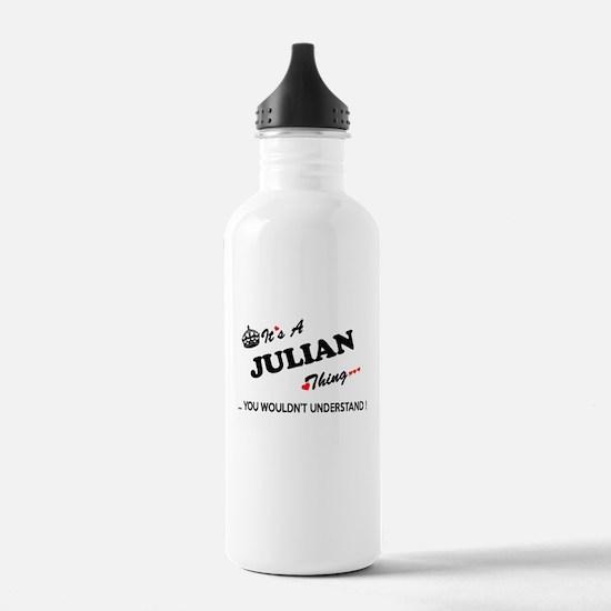 JULIAN thing, you woul Water Bottle