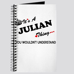 JULIAN thing, you wouldn't understand Journal