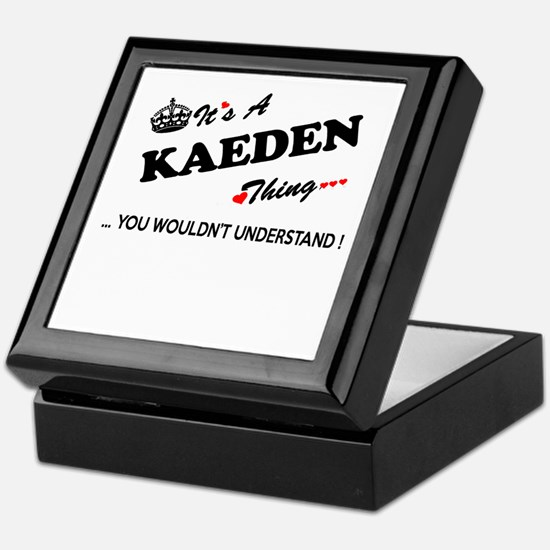 KAEDEN thing, you wouldn't understand Keepsake Box