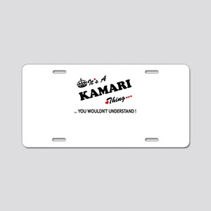 KAMARI thing, you wouldn't Aluminum License Plate