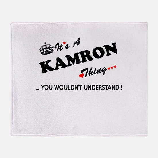 KAMRON thing, you wouldn't understan Throw Blanket