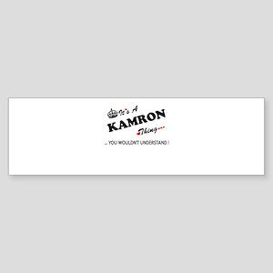 KAMRON thing, you wouldn't understa Bumper Sticker