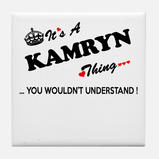 KAMRYN thing, you wouldn't understand Tile Coaster