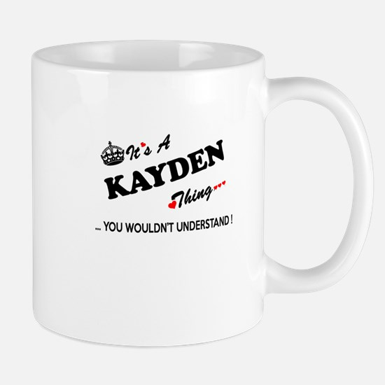 KAYDEN thing, you wouldn't understand Mugs