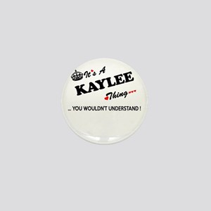 KAYLEE thing, you wouldn't understand Mini Button