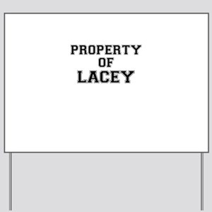 Property of LACEY Yard Sign