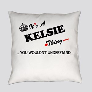 KELSIE thing, you wouldn't underst Everyday Pillow