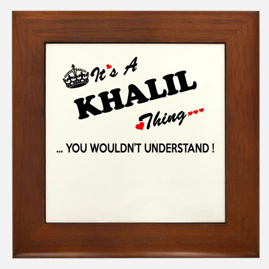 KHALIL thing, you wouldn't understand Framed Tile