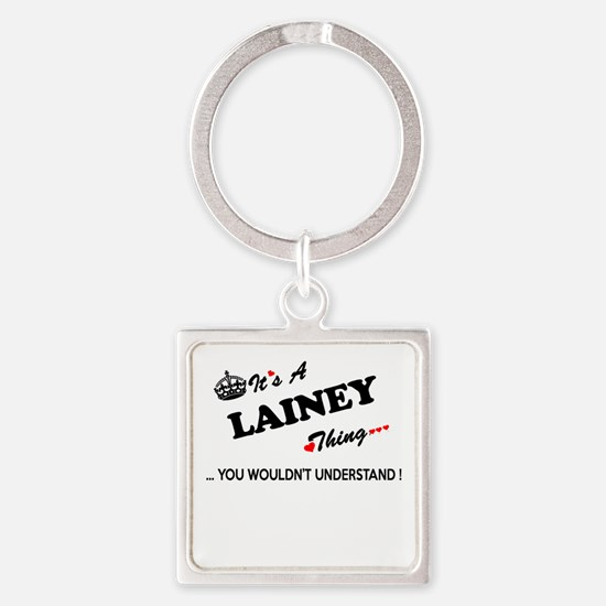 LAINEY thing, you wouldn't understand Keychains