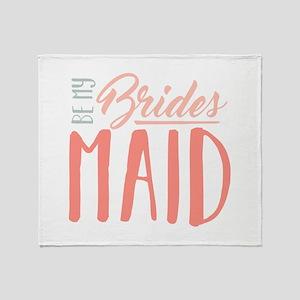 Be My Bridesmaid Throw Blanket