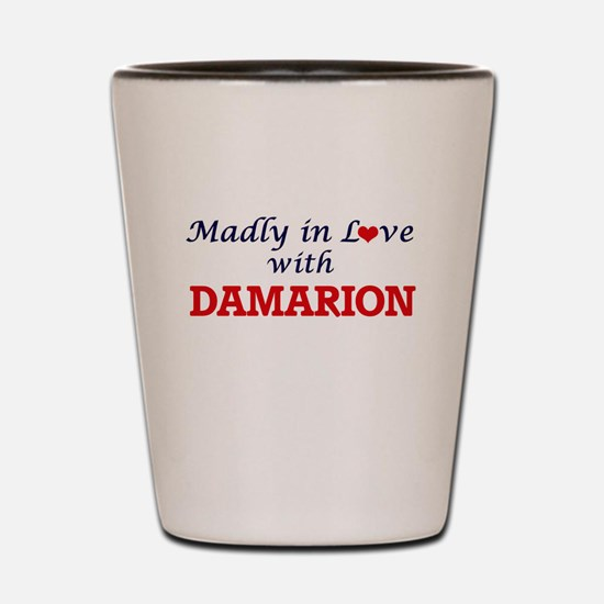 Madly in love with Damarion Shot Glass