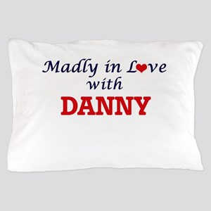 Madly in love with Danny Pillow Case