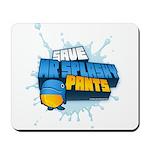 Mr Splashy Pants Mousepad designed by Kerb