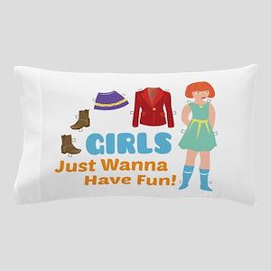 Wanna Have Fun Pillow Case
