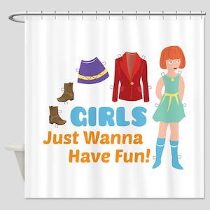 Wanna Have Fun Shower Curtain