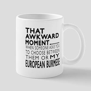 Awkward European Burmese Cat Designs Mug