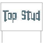 Top Stud Yard Sign