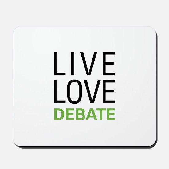 Live Love Debate Mousepad