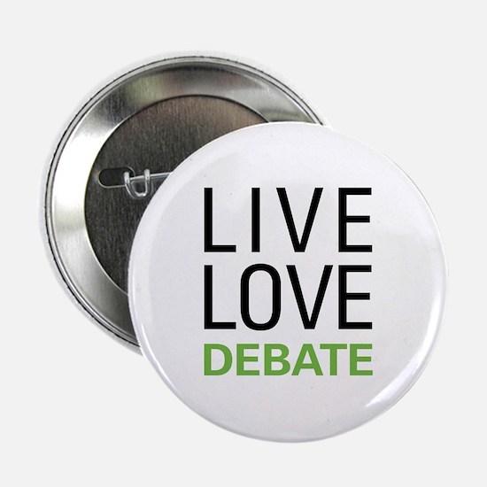 """Live Love Debate 2.25"""" Button"""