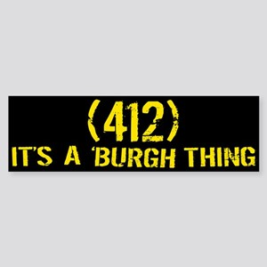 412 It's a Burgh Thing Bumper Sticker