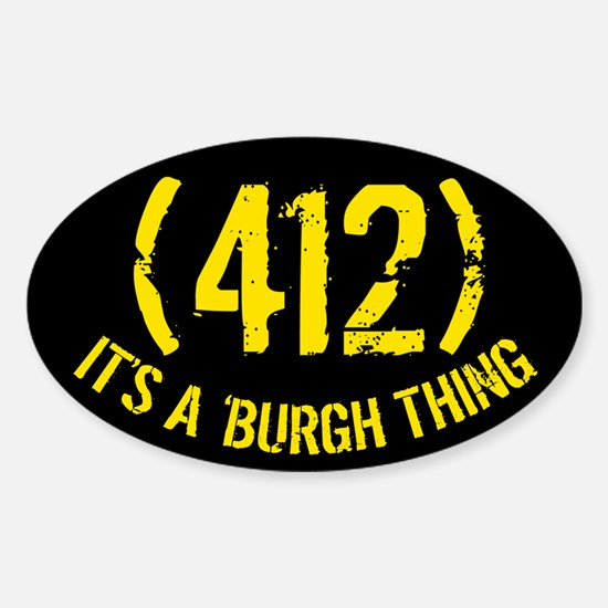 412 It's a Burgh Thing Oval Decal