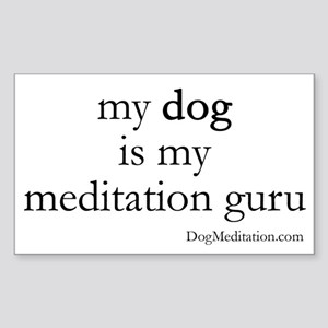 My Dog is My Meditation Guru Rectangle Sticker