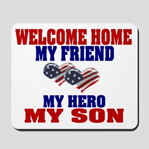 welcome home my son Mousepad
