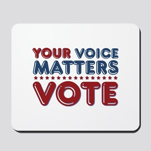 Your Voice Matters Mousepad