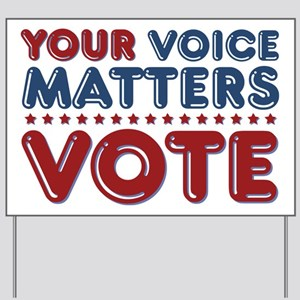 Your Voice Matters Yard Sign