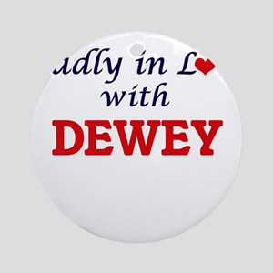 Madly in love with Dewey Round Ornament