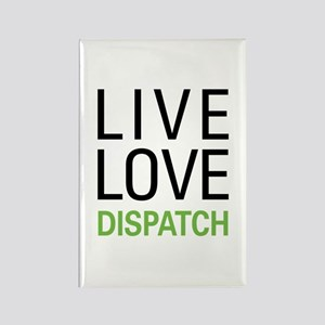 Live Love Dispatch Rectangle Magnet