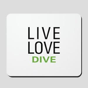 Live Love Dive Mousepad