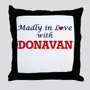 Madly in love with Donavan Throw Pillow