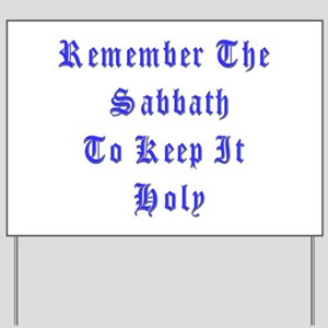 Remember the Sabbath Yard Sign