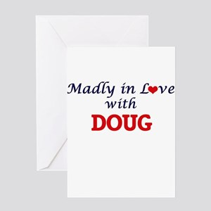 Madly in love with Doug Greeting Cards