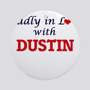 Madly in love with Dustin Round Ornament