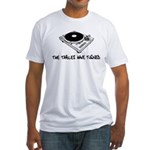 The Tables Have Turned Fitted T-Shirt