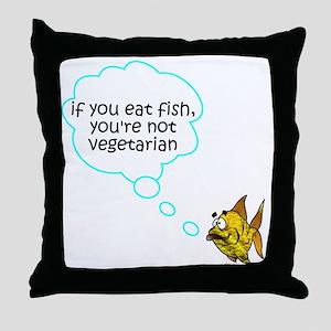 If you eat fish Throw Pillow