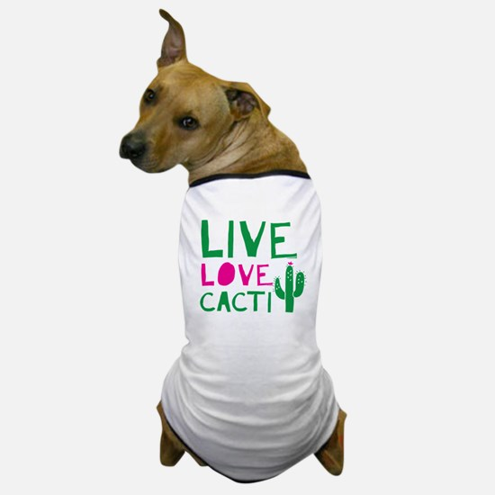 LIVE LOVE CACTI Dog T-Shirt