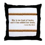 Too Fond of Books Throw Pillow