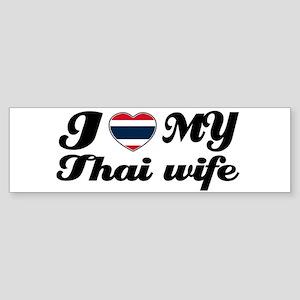 I love my Thai wife Bumper Sticker