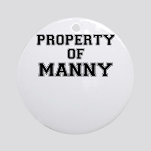 Property of MANNY Round Ornament