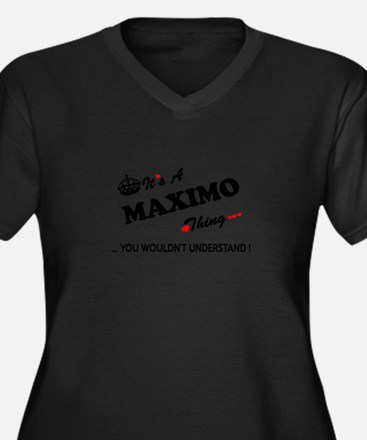 MAXIMO thing, you wouldn't under Plus Size T-Shirt