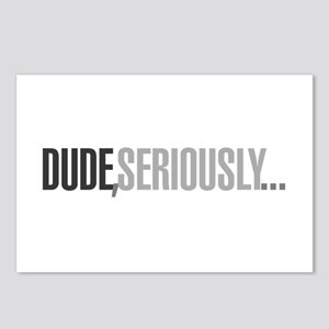Dude, seriously Postcards (Package of 8)
