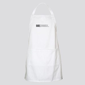 Dude, seriously BBQ Apron