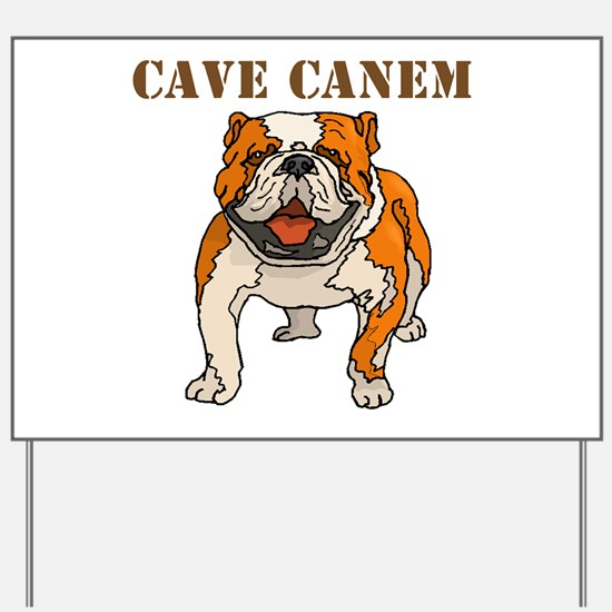 Cave Canem (Bulldog) Yard Sign