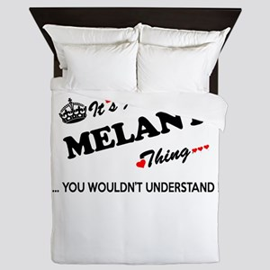 MELANY thing, you wouldn't understand Queen Duvet